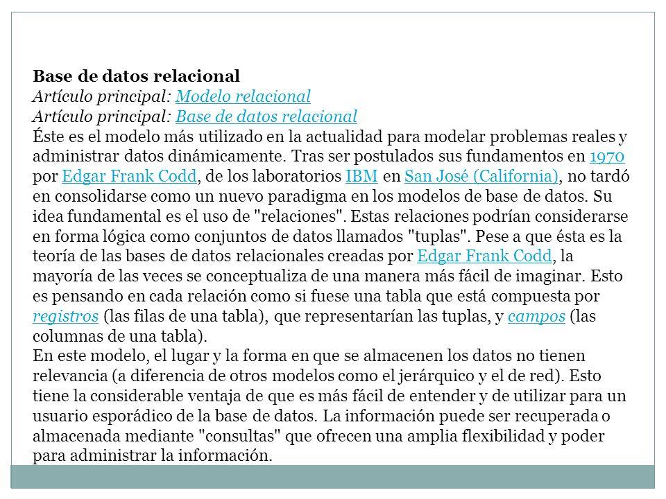 Base de datos relacional Artículo principal: Modelo relacionalModelo relacional Artículo principal: Base de datos relacionalBase de datos relacional É