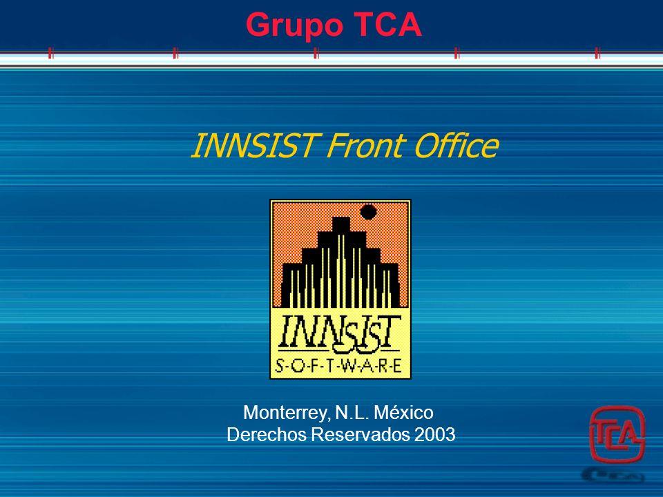INNSIST Front Office Grupo TCA Monterrey, N.L. México Derechos Reservados 2003