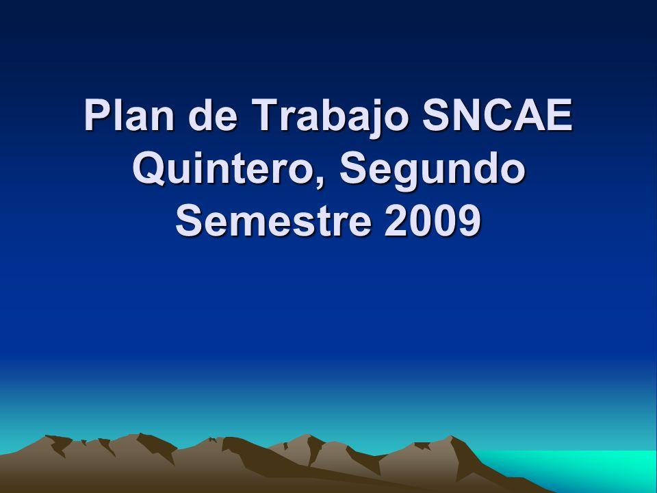 Plan de Trabajo SNCAE Quintero, Segundo Semestre 2009