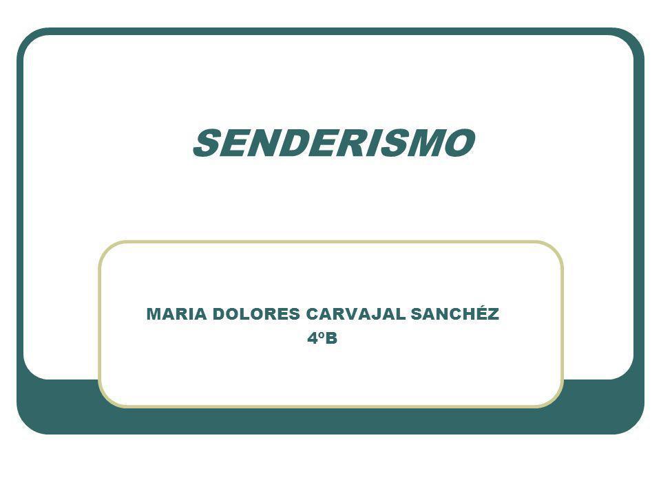 SENDERISMO MARIA DOLORES CARVAJAL SANCHÉZ 4ºB