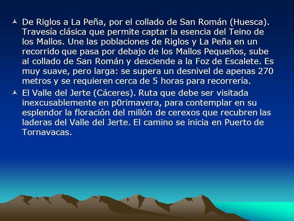 De Riglos a La Peña, por el collado de San Román (Huesca). Travesía clásica que permite captar la esencia del Teino de los Mallos. Une las poblaciones