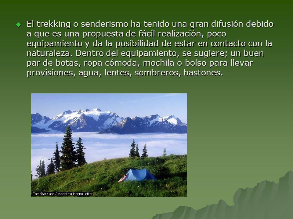 El trekking o senderismo ha tenido una gran difusión debido a que es una propuesta de fácil realización, poco equipamiento y da la posibilidad de esta