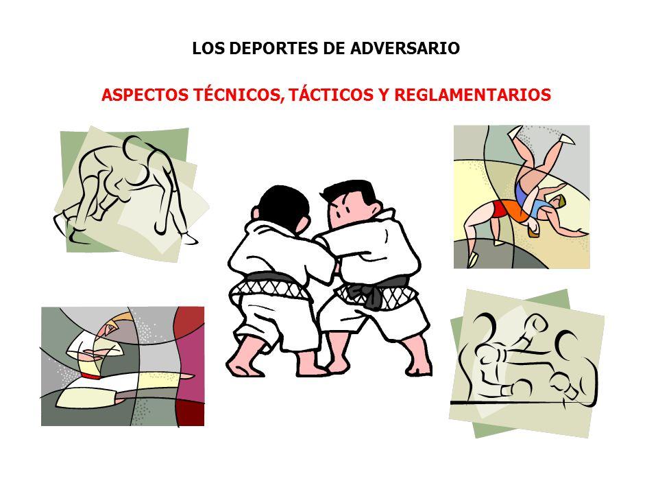 LOS DEPORTES DE ADVERSARIO ASPECTOS TÉCNICOS, TÁCTICOS Y REGLAMENTARIOS