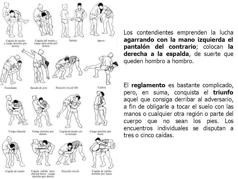 Los contendientes emprenden la lucha agarrando con la mano izquierda el pantalón del contrario; colocan la derecha a la espalda, de suerte que queden