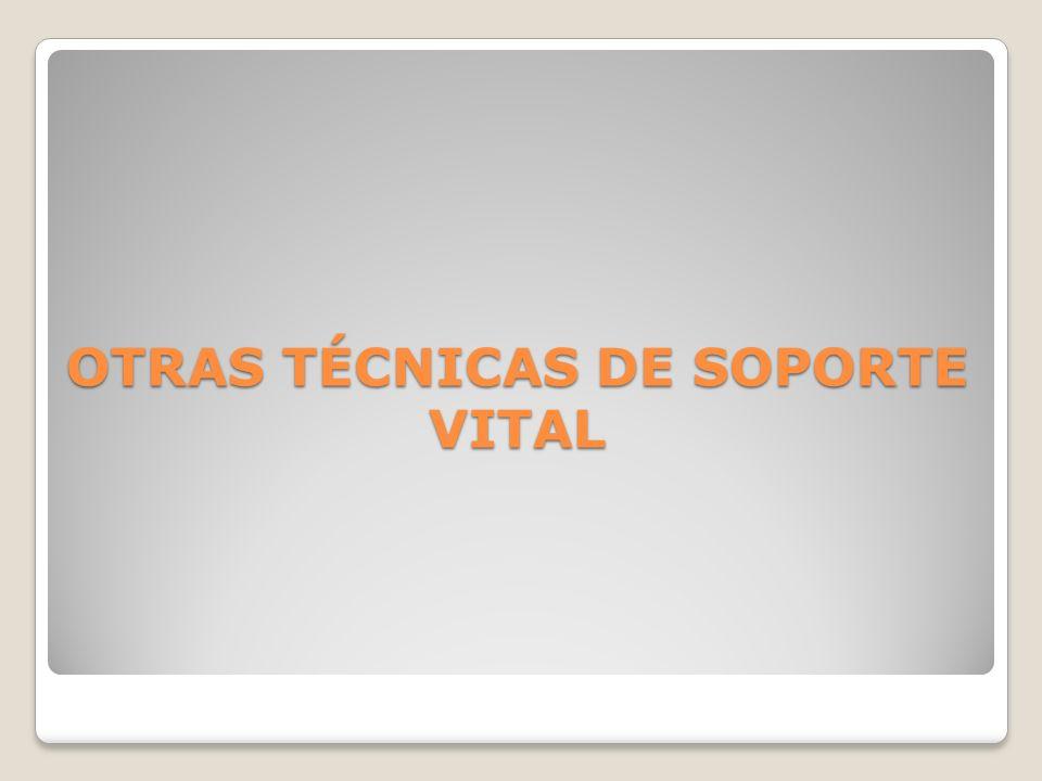 OTRAS TÉCNICAS DE SOPORTE VITAL