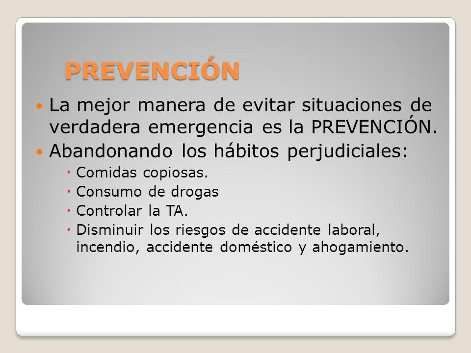 PREVENCIÓN La mejor manera de evitar situaciones de verdadera emergencia es la PREVENCIÓN. Abandonando los hábitos perjudiciales: Comidas copiosas. Co