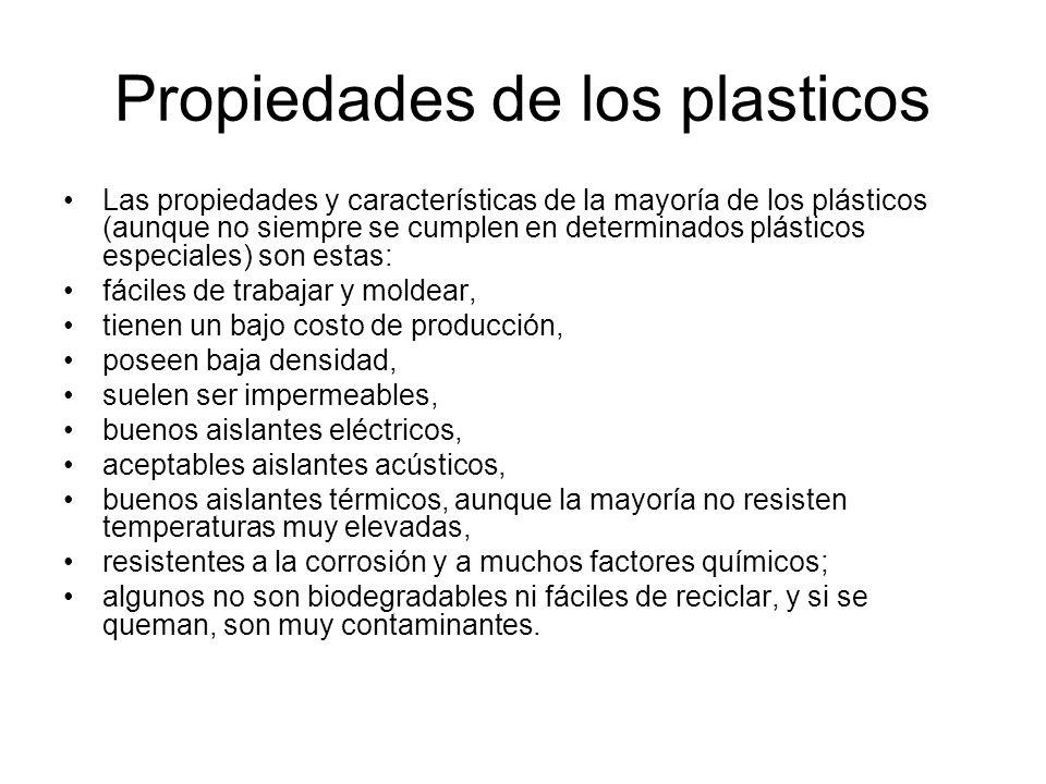 Propiedades de los plasticos Las propiedades y características de la mayoría de los plásticos (aunque no siempre se cumplen en determinados plásticos