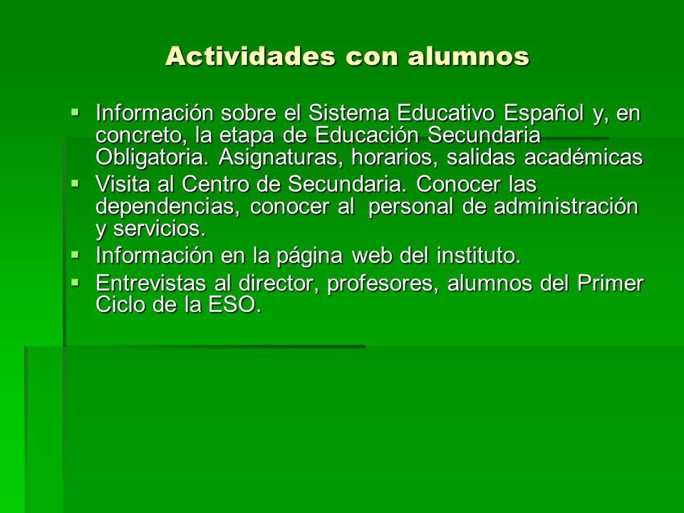 Actividades con alumnos Información sobre el Sistema Educativo Español y, en concreto, la etapa de Educación Secundaria Obligatoria. Asignaturas, hora