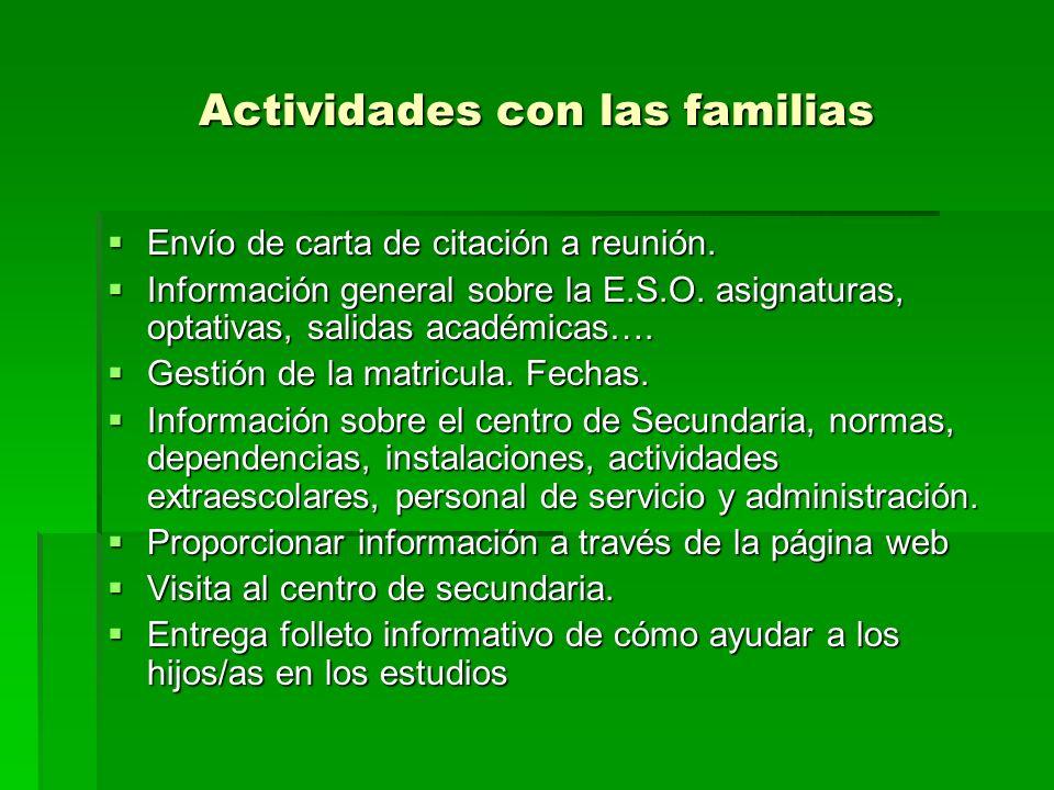 Actividades con las familias Envío de carta de citación a reunión. Envío de carta de citación a reunión. Información general sobre la E.S.O. asignatur