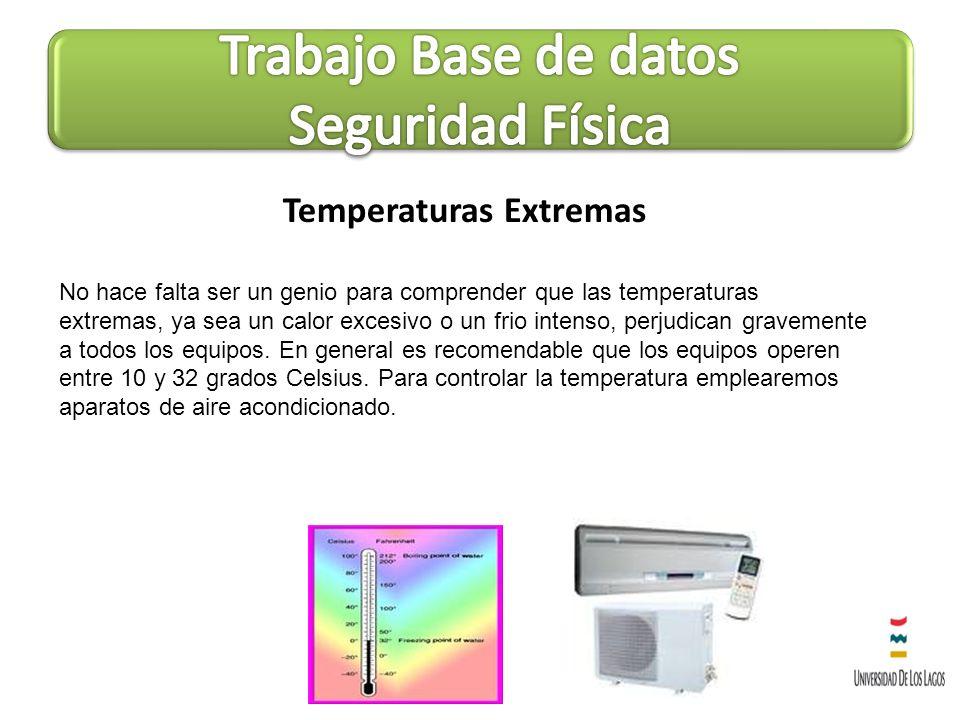 Temperaturas Extremas No hace falta ser un genio para comprender que las temperaturas extremas, ya sea un calor excesivo o un frio intenso, perjudican
