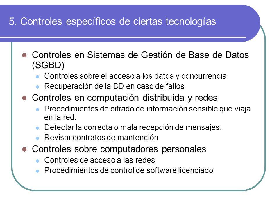 5. Controles específicos de ciertas tecnologías Controles en Sistemas de Gestión de Base de Datos (SGBD) Controles sobre el acceso a los datos y concu