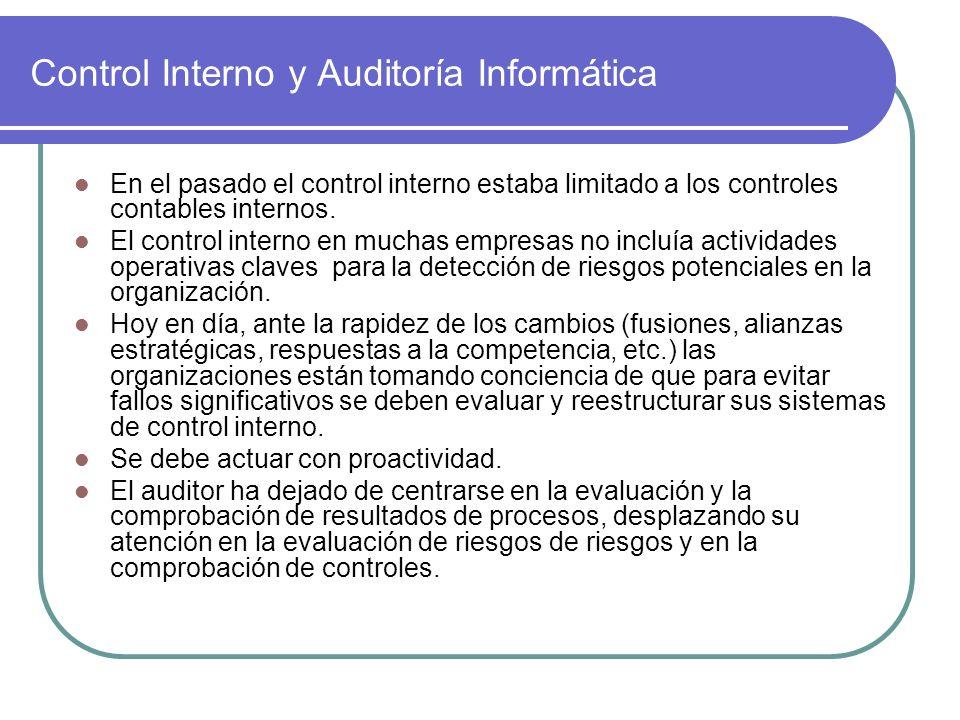 Control Interno y Auditoría Informática En el pasado el control interno estaba limitado a los controles contables internos. El control interno en much