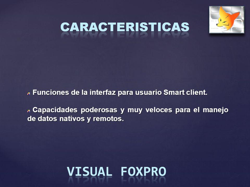 Funciones de la interfaz para usuario Smart client. Funciones de la interfaz para usuario Smart client. Capacidades poderosas y muy veloces para el ma