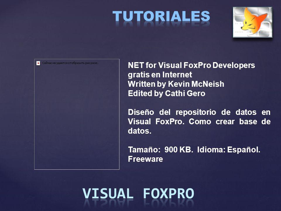 NET for Visual FoxPro Developers gratis en Internet Written by Kevin McNeish Edited by Cathi Gero Diseño del repositorio de datos en Visual FoxPro. Co