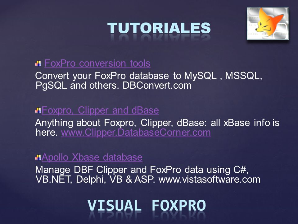 FoxPro conversion tools Convert your FoxPro database to MySQL, MSSQL, PgSQL and others. DBConvert.com Foxpro, Clipper and dBase Anything about Foxpro,