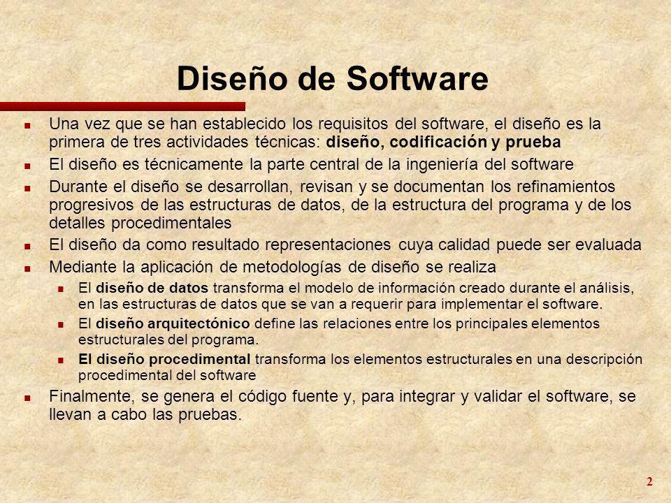 2 Diseño de Software n Una vez que se han establecido los requisitos del software, el diseño es la primera de tres actividades técnicas: diseño, codif