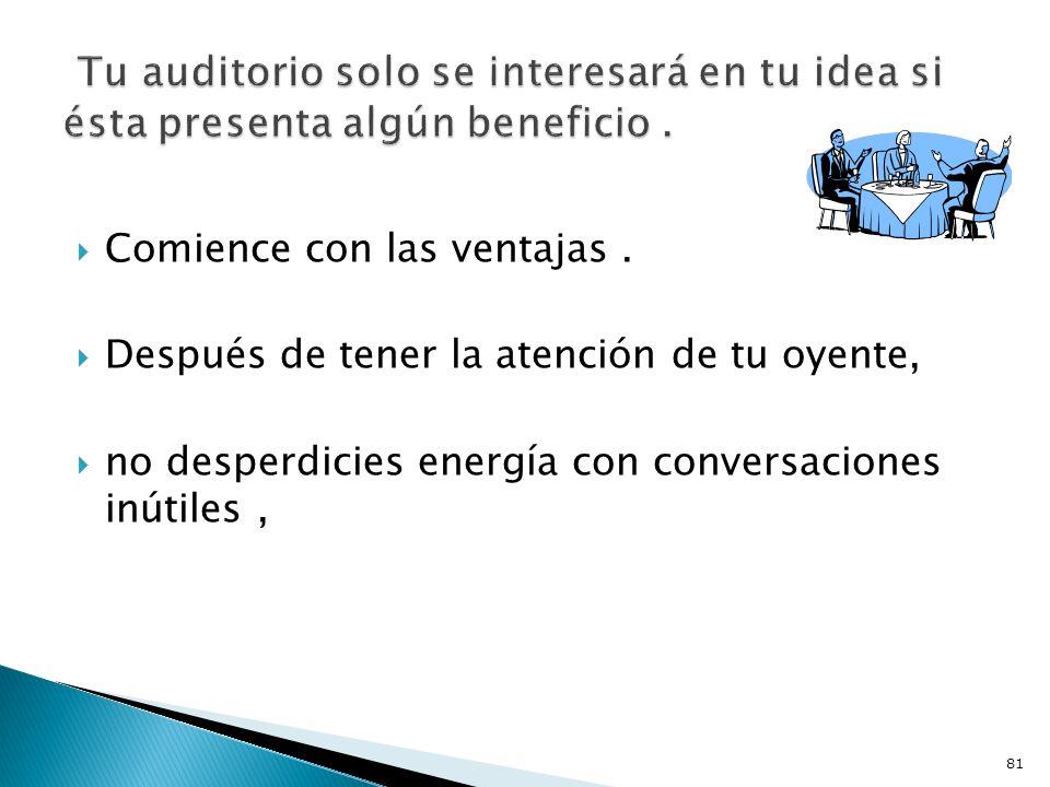 Comience con las ventajas. Después de tener la atención de tu oyente, no desperdicies energía con conversaciones inútiles, 81