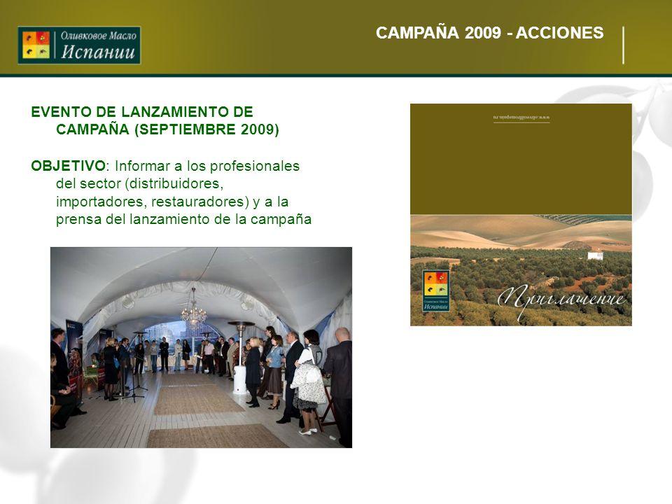 CAMPAÑA 2009 - ACCIONES EVENTO DE LANZAMIENTO DE CAMPAÑA (SEPTIEMBRE 2009) OBJETIVO: Informar a los profesionales del sector (distribuidores, importad