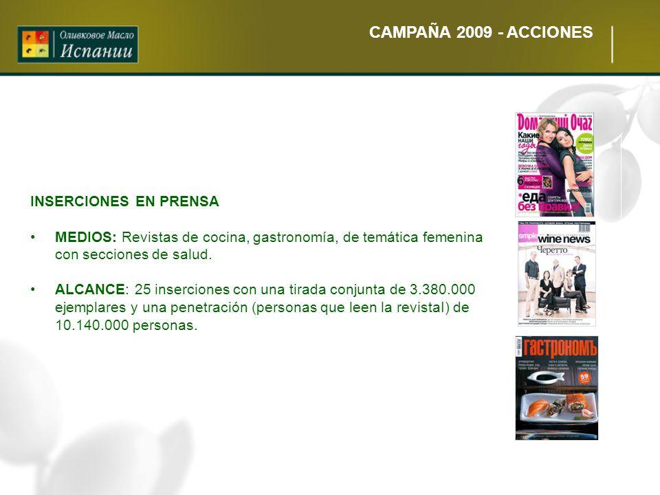 CAMPAÑA 2009 - ACCIONES INSERCIONES EN PRENSA MEDIOS: Revistas de cocina, gastronomía, de temática femenina con secciones de salud. ALCANCE: 25 inserc