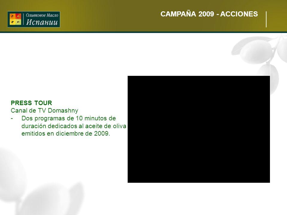 CAMPAÑA 2009 - ACCIONES PRESS TOUR Canal de TV Domashny -Dos programas de 10 minutos de duración dedicados al aceite de oliva emitidos en diciembre de