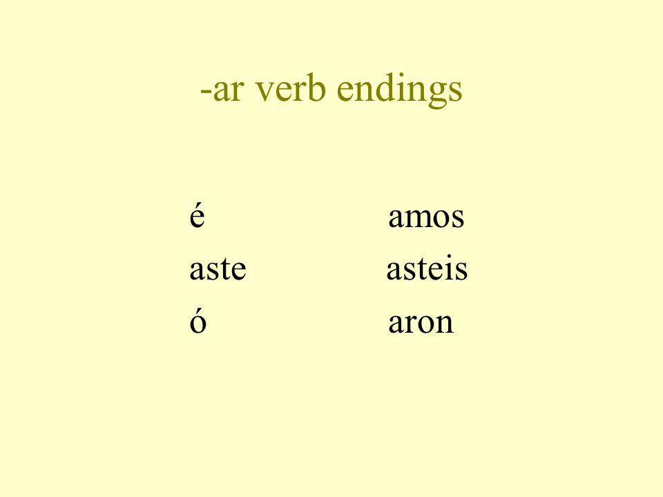 -ar verb endings éamos aste asteis óaron