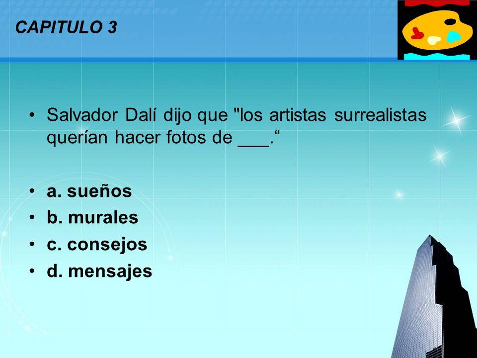 LOGO CAPITULO 3 Salvador Dalí dijo que