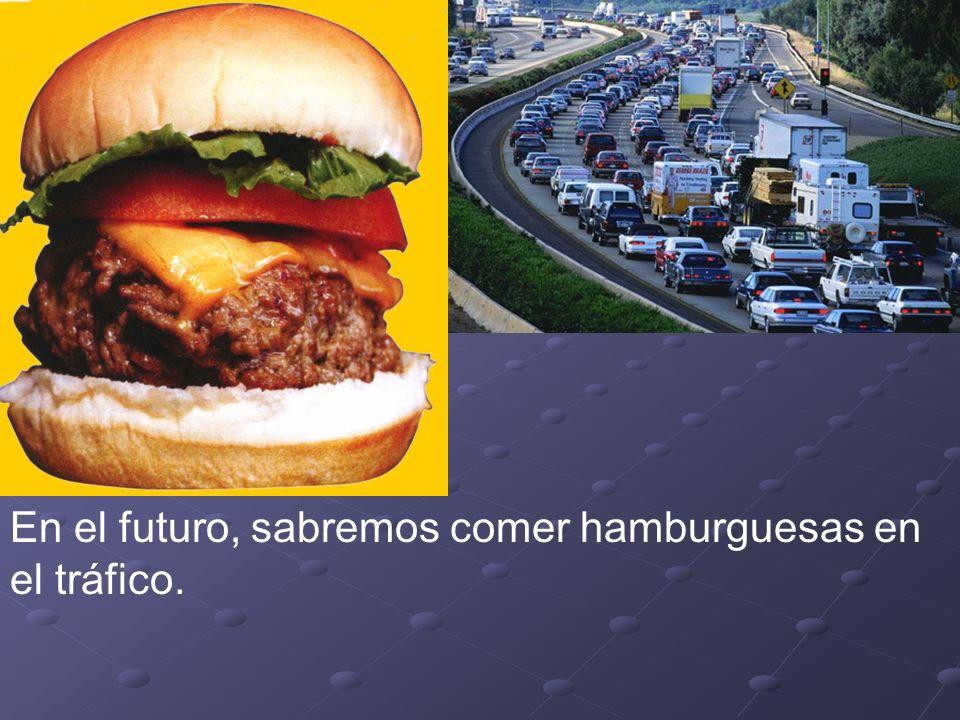 En el futuro, sabremos comer hamburguesas en el tráfico.
