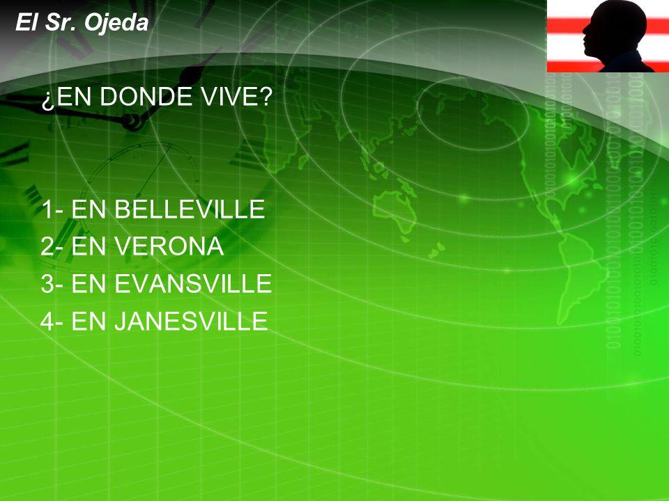 LOGO ¿EN DONDE VIVE 1- EN BELLEVILLE 2- EN VERONA 3- EN EVANSVILLE 4- EN JANESVILLE El Sr. Ojeda