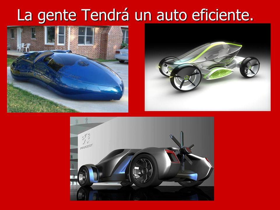 La gente Tendrá un auto eficiente.