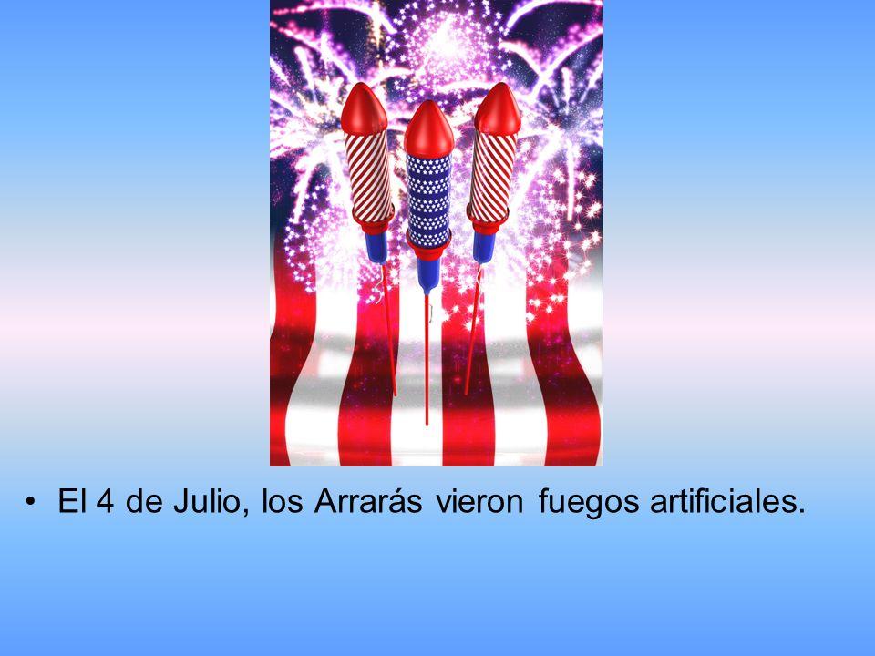El 4 de Julio, los Arrarás vieron fuegos artificiales.