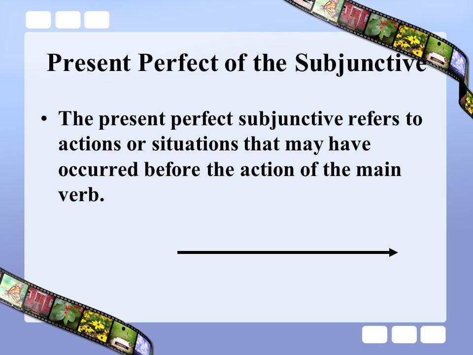 Present Perfect of the Subjunctive Me alegro de que hayas trabajado de voluntario.