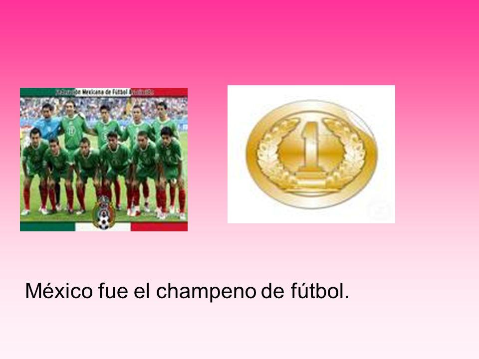 México fue el champeno de fútbol.