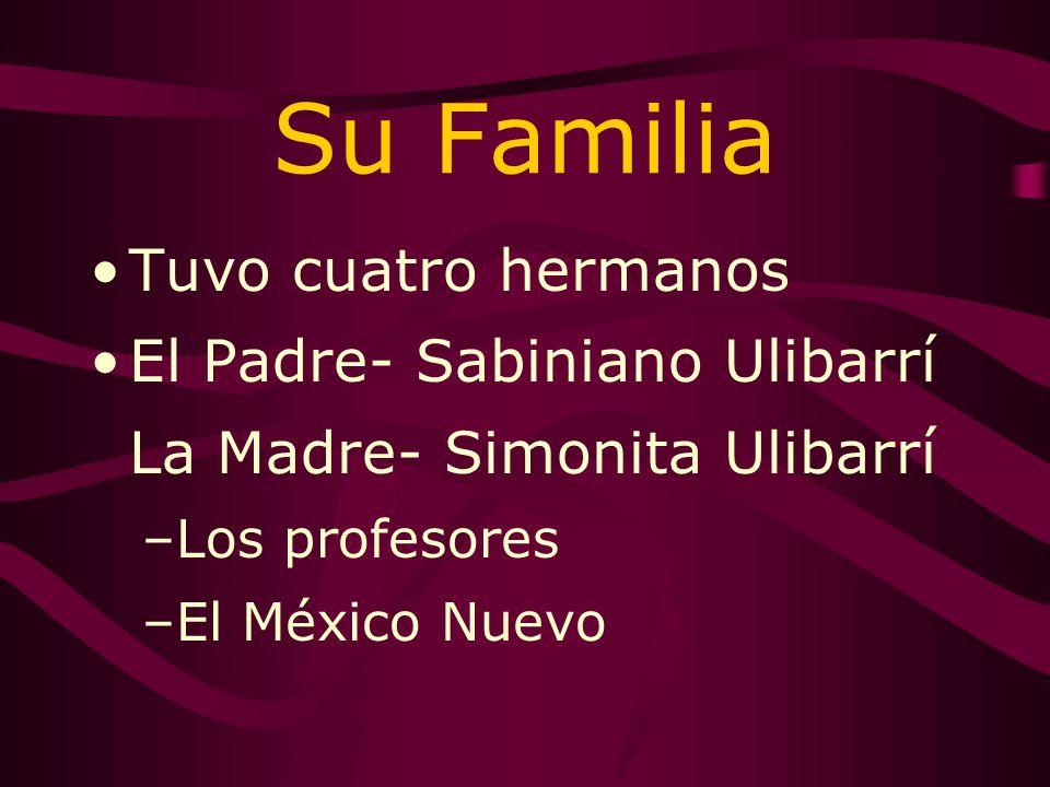 Su Niñez Nació en el 21 de septiembre de 1919 –en México Nuevo Una hacienda