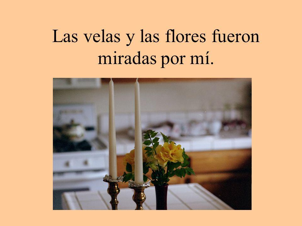 Las velas y las flores fueron miradas por mí.