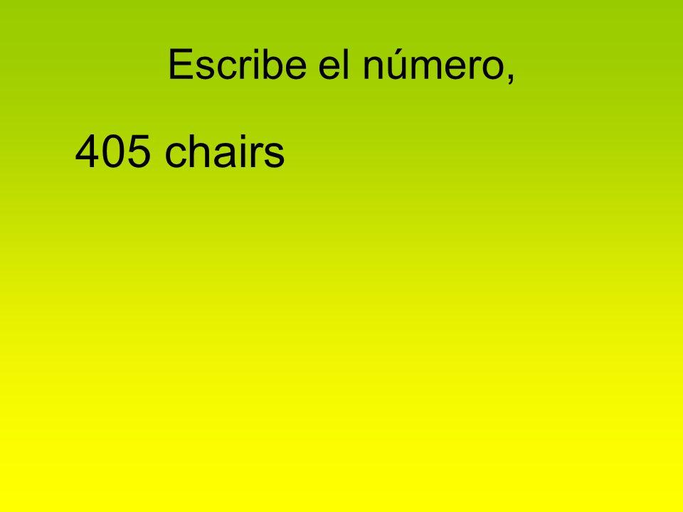 Escribe el número, 405 chairs