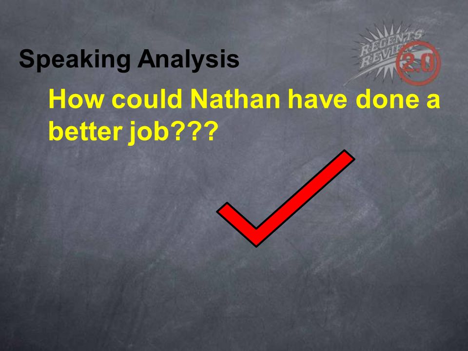 Speaking Analysis How could Nathan have done a better job???