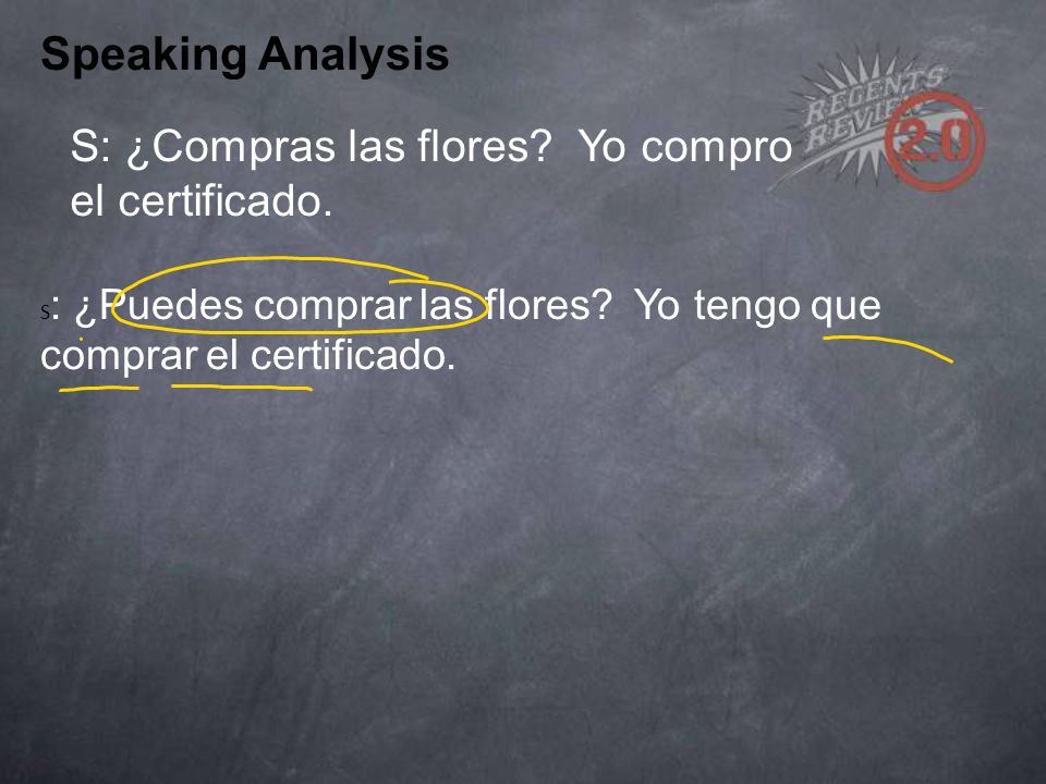 Speaking Analysis S: ¿Compras las flores. Yo compro el certificado.