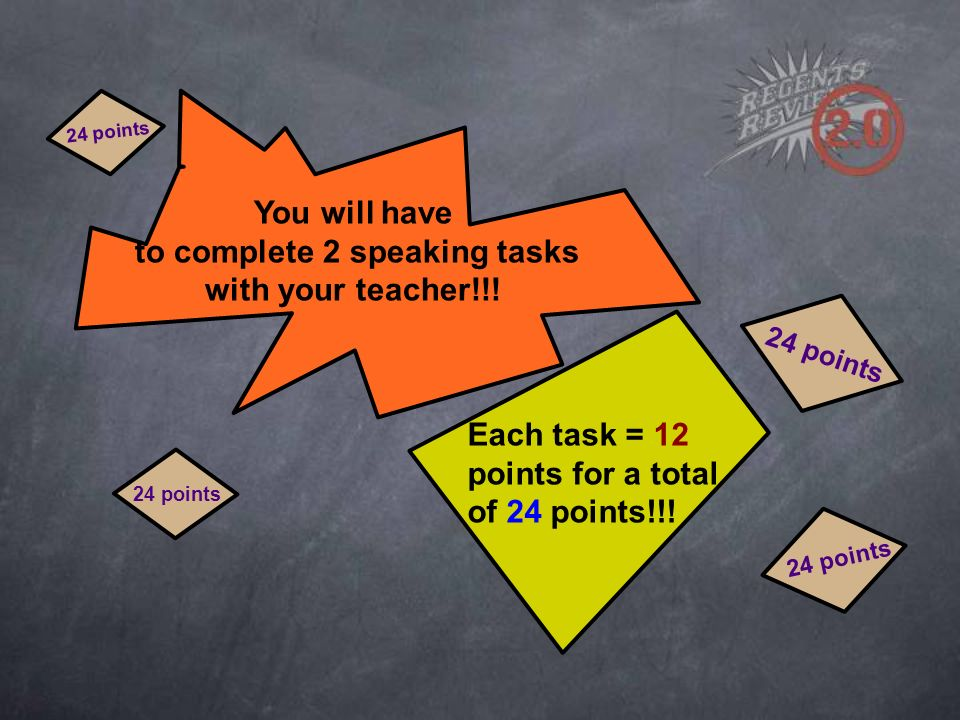 24 points You will have to complete 2 speaking tasks with your teacher!!.