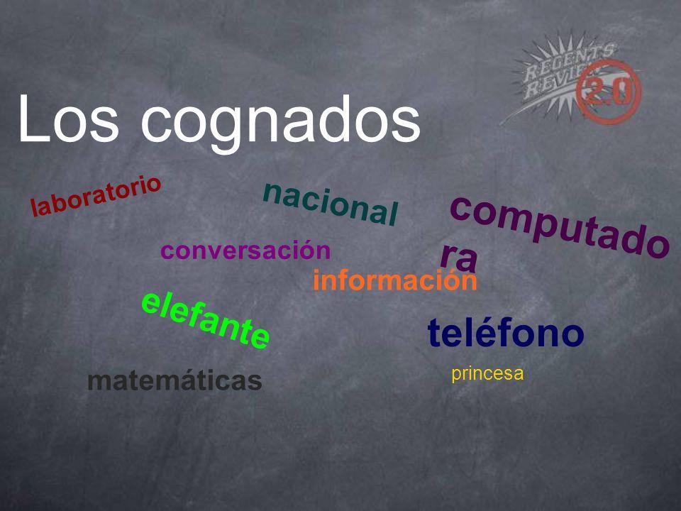 Los cognados conversación teléfono elefante computado ra laboratorio matemáticas información princesa nacional