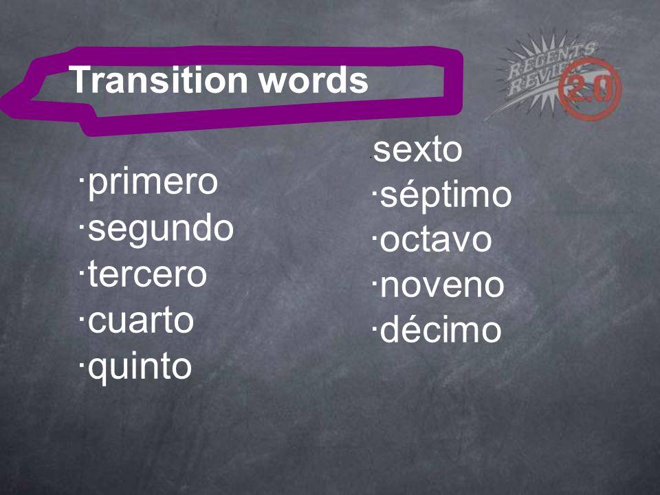 Transition words ·primero ·segundo ·tercero ·cuarto ·quinto · sexto ·séptimo ·octavo ·noveno ·décimo