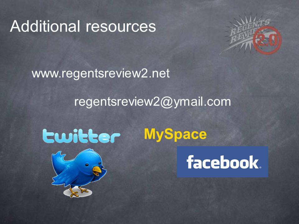 www.regentsreview2.net regentsreview2@ymail.com Additional resources MySpace