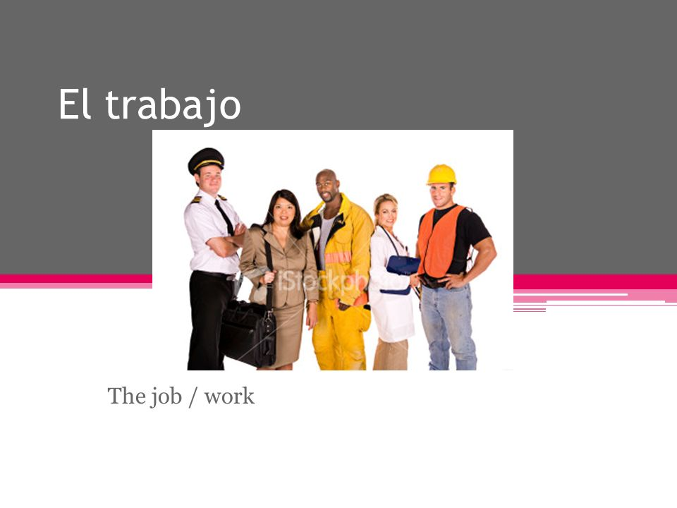 El trabajo The job / work
