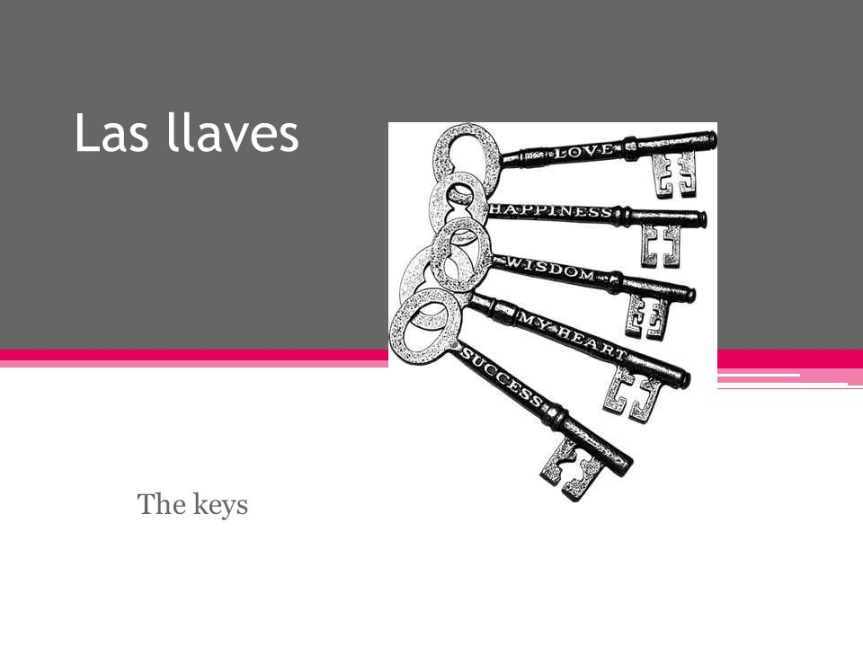 Las llaves The keys