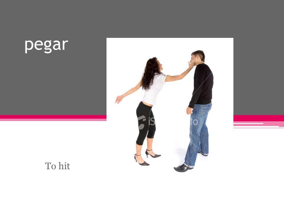 pegar To hit