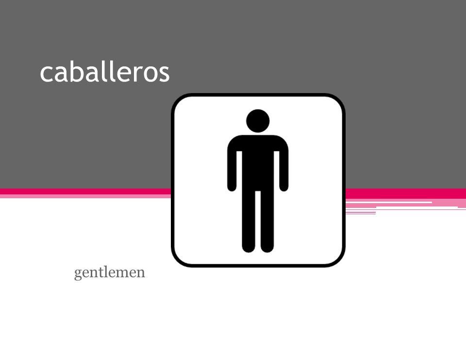 caballeros gentlemen