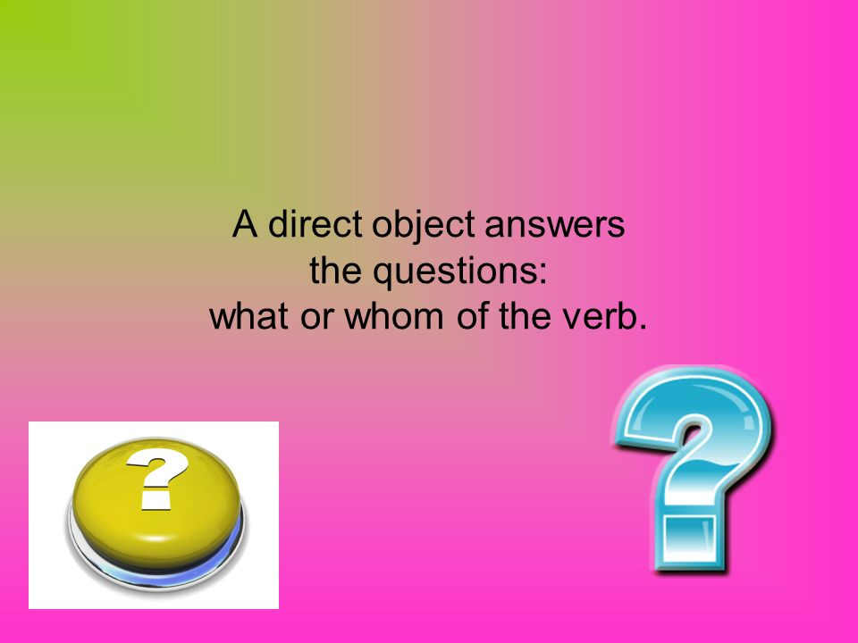 Ejemplos…. Veo el reproductor de DVDs. I see what?? the DVD player. (the Direct Object)