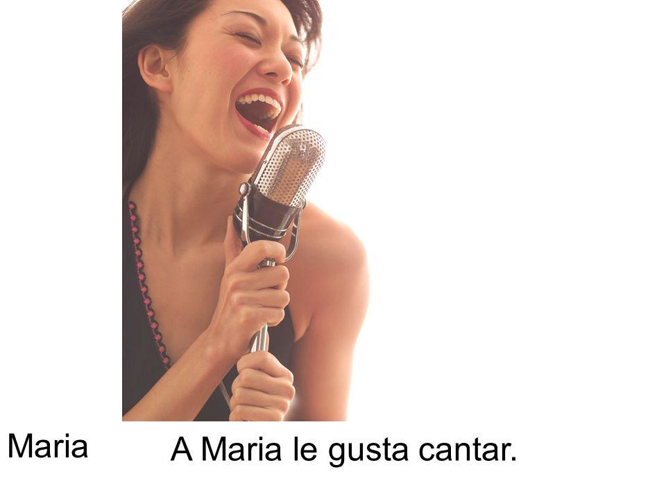 A Maria le gusta cantar. Maria