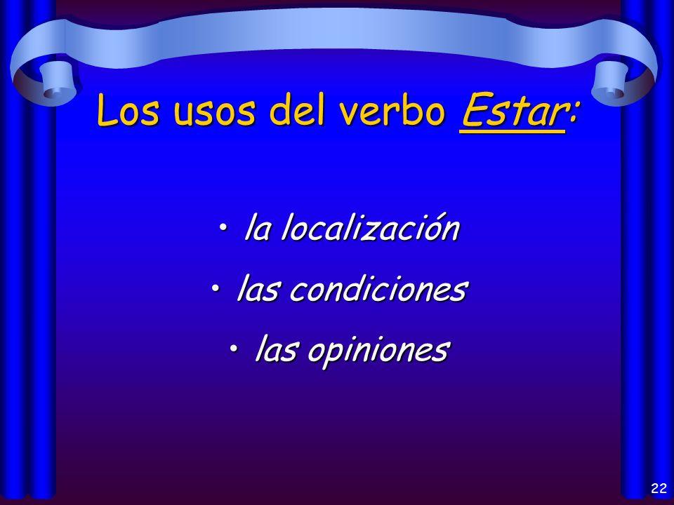 21 Los usos del verbo Ser: el origenel origen la identificaciónla identificación las característicaslas características la horala hora un eventoun eve