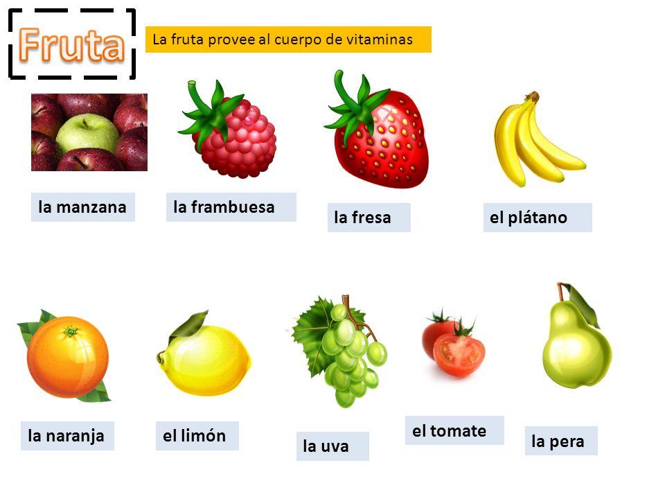 La fruta provee al cuerpo de vitaminas la manzanala frambuesa la fresael plátano la naranjael limón la uva el tomate la pera