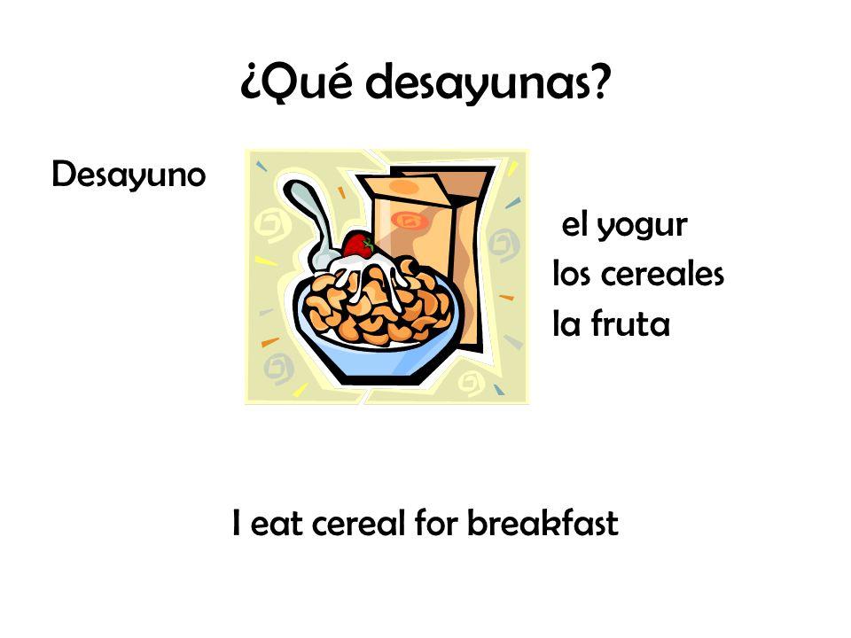 ¿Qué desayunas? Desayuno el yogur los cereales la fruta I eat cereal for breakfast